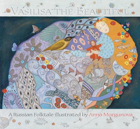 Vasilisa the Beautiful by Anna Morgunova