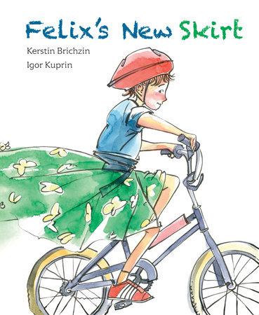 Felix's New Skirt by Kerstin Brichzin