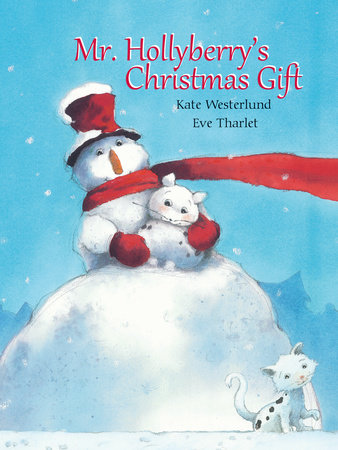 Mr. Hollyberry's Christmas Gift by Kate Westerlund