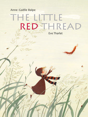 The Little Red Thread by Anne-Gaëlle Balpe