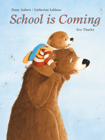 School is Coming by Dany Aubert and Catherine Le Blanc